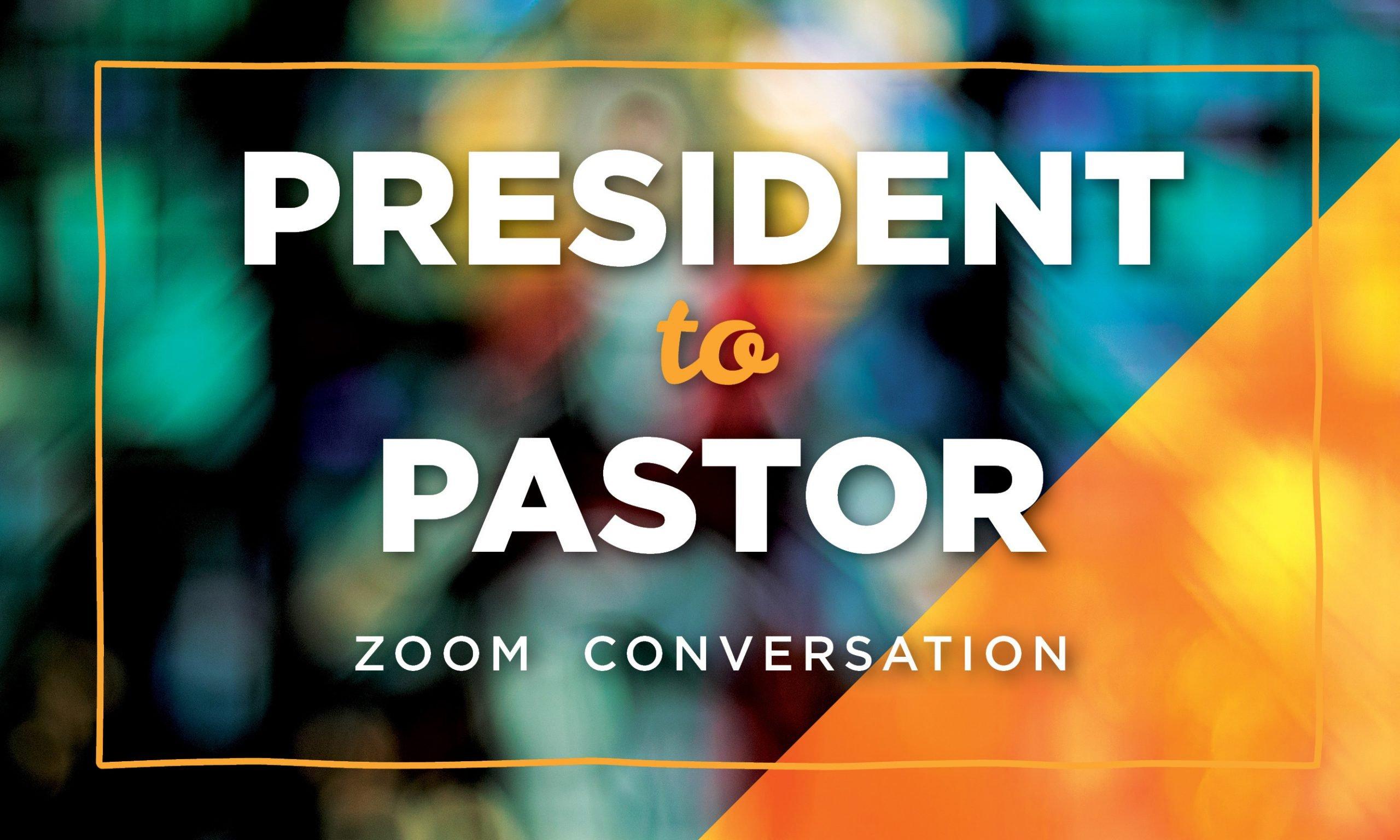 President to Pastor